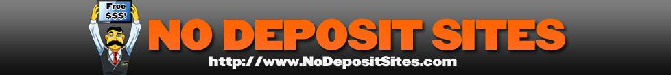 No Deposit Sites & Bonuses